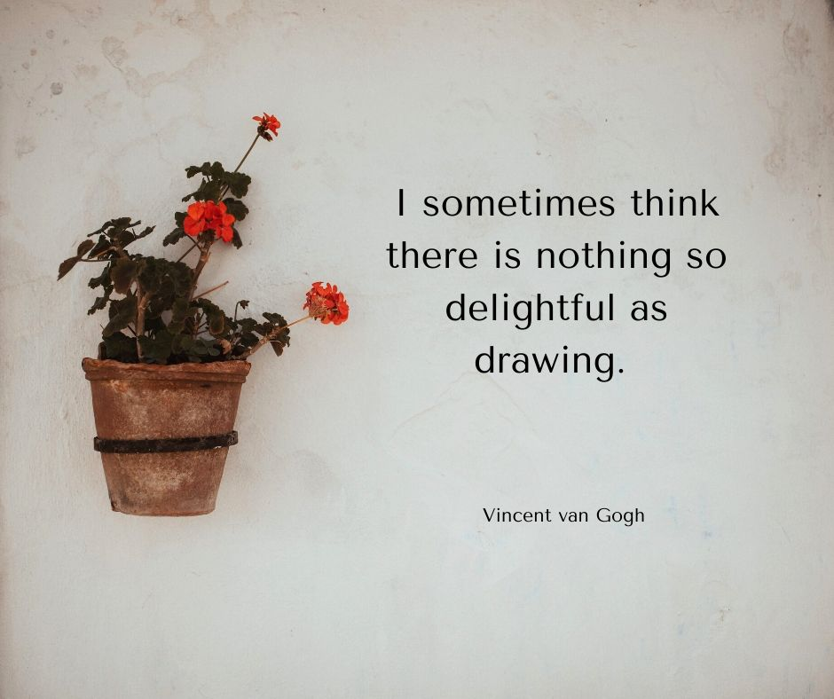 quote about drawing van gogh